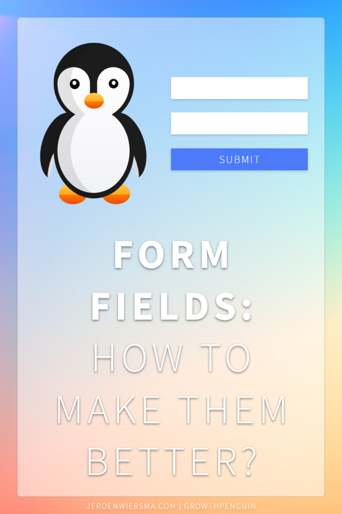 Form fields How to make them better