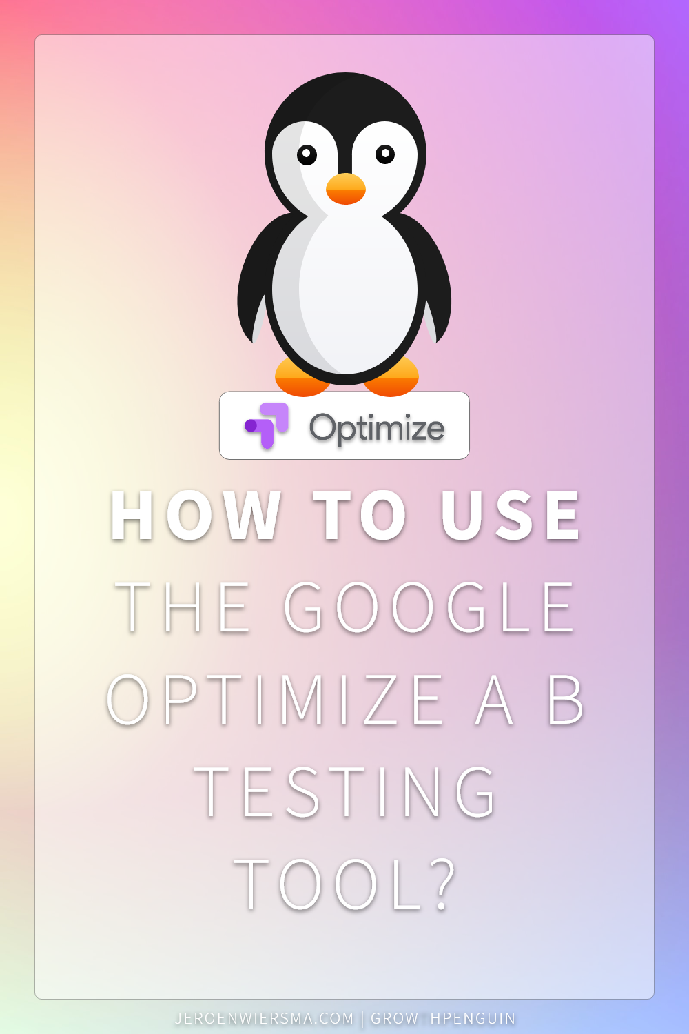 How to use the Google Optimize a b testing tool