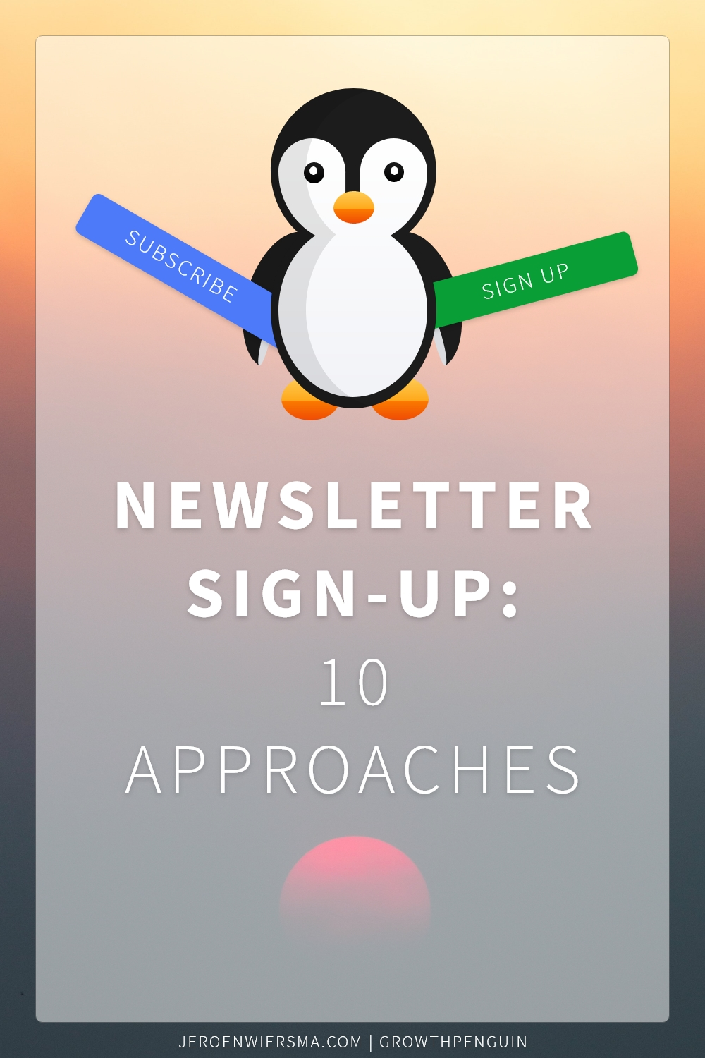 Newsletter sign-up 10 approaches