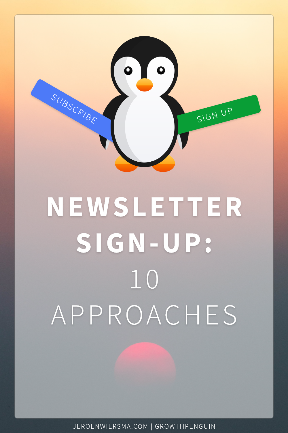 Newsletter sign-up: 10 approaches
