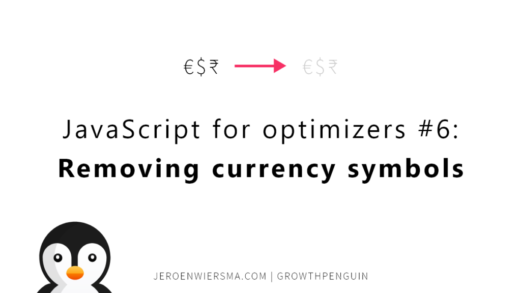 JavaScript for optimizers #6: Removing currency symbols