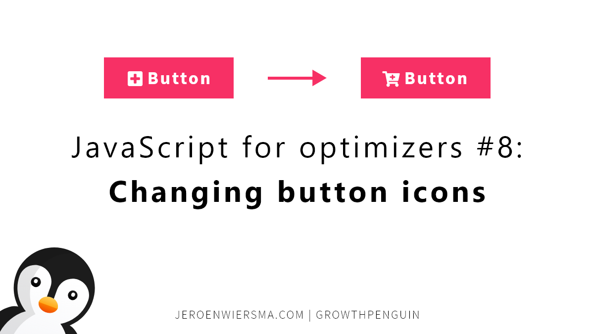 JavaScript for optimizers #8 Changing button icons
