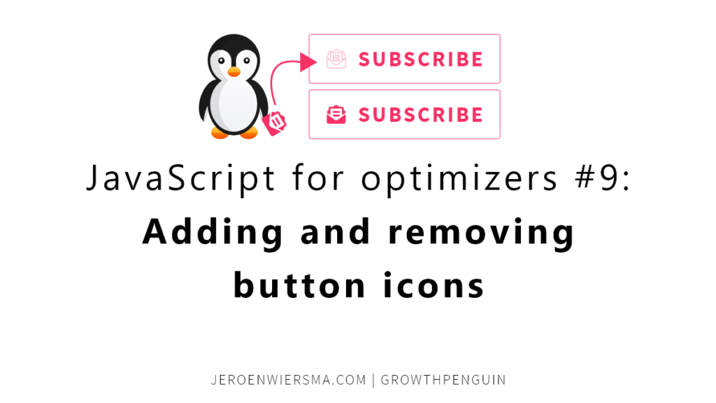 JavaScript for optimizers #9 Adding and removing button icons