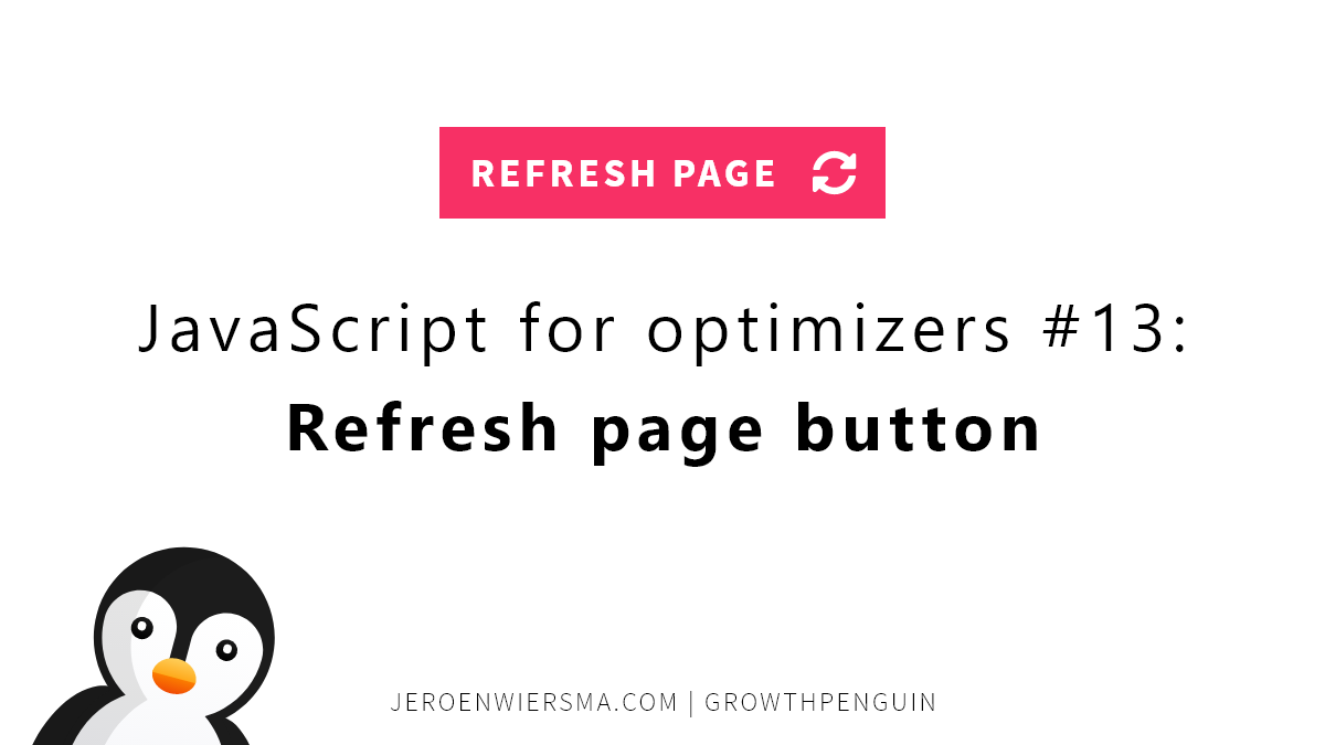 JavaScript for optimizers #13 Refresh page button