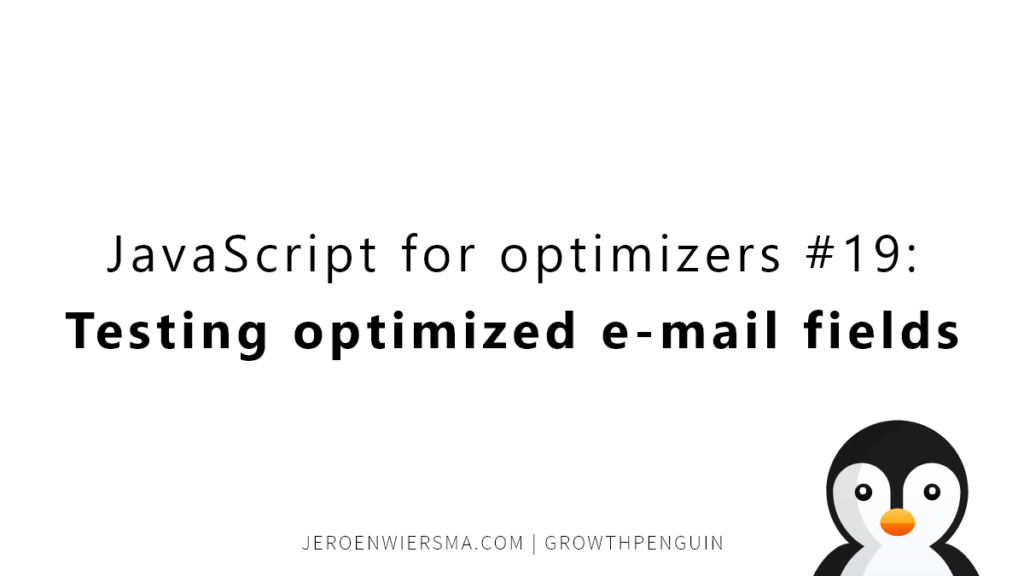 JavaScript for optimizers #19 Testing optimized e-mail fields