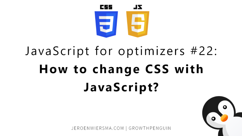 JavaScript for optimizers #22 How to change CSS with JavaScript