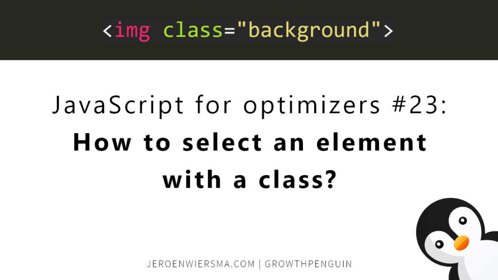 JavaScript for optimizers #23 How to select an element with a class
