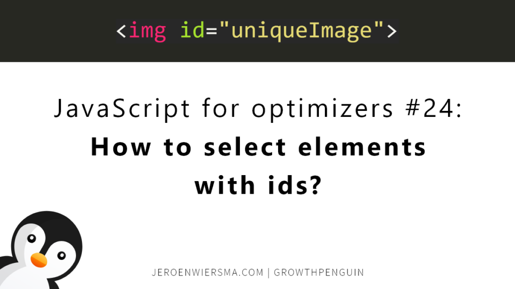JavaScript for optimizers #24How to select elements with ids