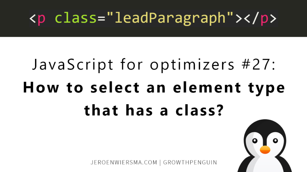 JavaScript for optimizers #27 How to select an element type that has a class